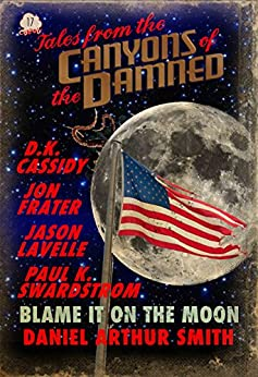 Tales from the Canyons of the Damned: No. 17 by [Smith, Daniel Arthur, Cassidy, D.K., LaValle, Jason, Frater, Jon, Swardstrom, Paul K.]