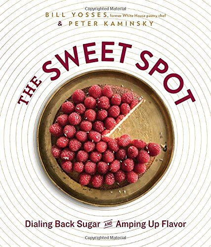 The Sweet Spot: Dialing Back Sugar and Amping Up (Sweet Spot)