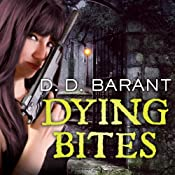 Dying Bites: Bloodhound Files, Book 1 | D. D. Barant
