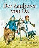 Der Zauberer von Oz - Bibliophile ungekürzte Ausgabe mit Illustrationen von Robert Ingpen