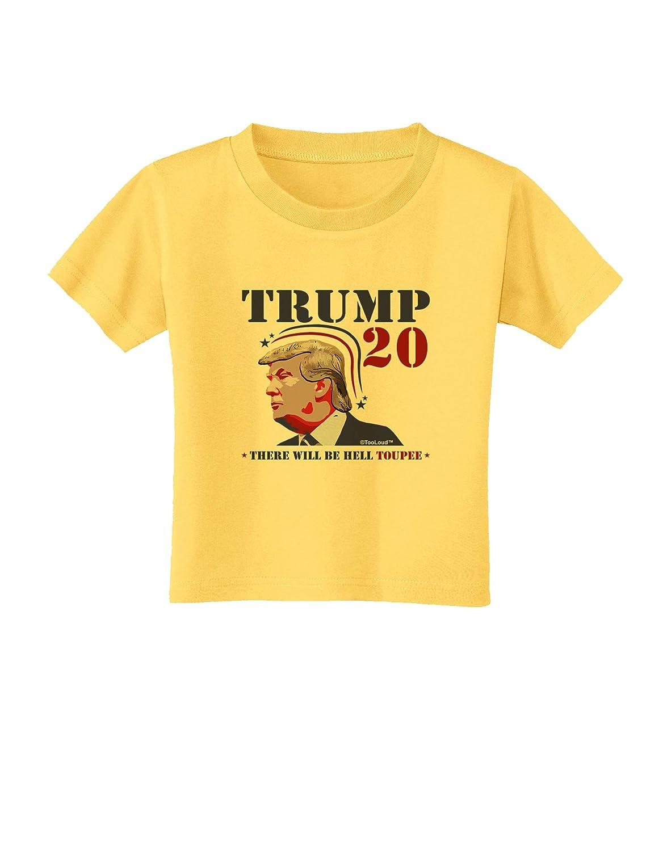 TooLoud Trump Hell Toupee Toddler T-Shirt