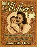 From My Mother's Hands, Susie Kelly Flatau, 1556227868