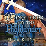 Conquered by the Highlander: Conquered Bride, Book 1 | Eliza Knight