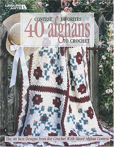 Contest Favorites: 40 Afghans to Crochet (Leisure Arts #3067) by LEISURE ARTS