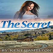 Wild West Books: The Secret: Sweet Novels,Old West Books, Book 3 | Kent HamiIlton
