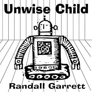 Unwise Child Audiobook