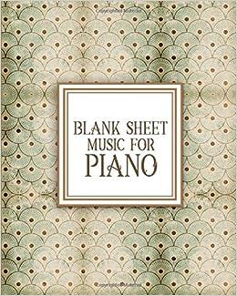 Blank Sheet Music for Piano: Blank Sheet Music Paper / Music