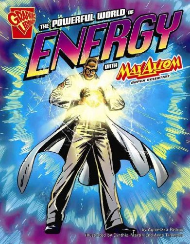 The Powerful World of Energy with Max Axiom, Super Scientist (Graphic Science) ebook