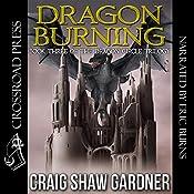 Dragon Burning: The Dragon Circle Trilogy, Book 3 | Craig Shaw Gardner