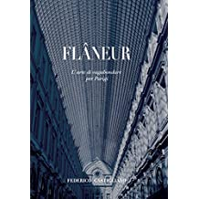 Flâneur: L'arte di vagabondare per Parigi (Italian Edition)