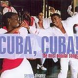 Cuba Cuba! the Most Popular Songs by Sergio Alvarez (2005-05-03)