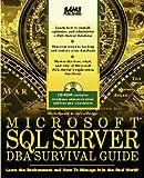 Microsoft SQL Server DBA Survival Guide