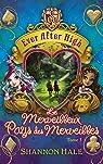 Ever After High - Tome 3 - Le merveilleux Pays des Merveilles par Hale