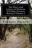 The Diary and Letters of Madame d'Arblay (Frances Burney) Volume 2, Fanny Burney, 1500151556