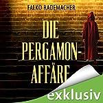 Die Pergamon-Affäre | Falko Rademacher