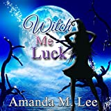Witch Me Luck: Wicked Witches of the Midwest, Book 6