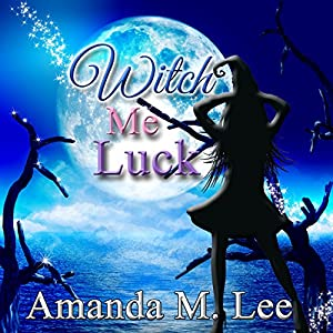 Witch Me Luck Audiobook