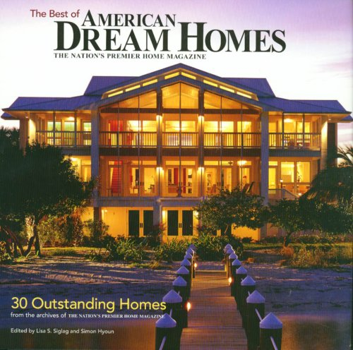 Best of American Dream Homes: 30 Outstanding Homes