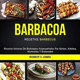 Barbacoa: Recetas Icónicas De Barbacoas Acompañadas Por Salsas ...