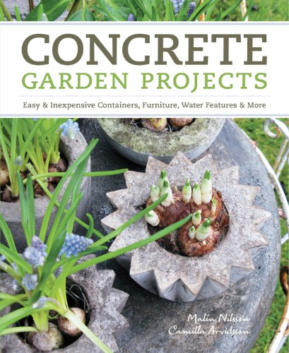 Concrete Garden Projects: Easy amp Inexpensive Containers Furniture Water Features amp More