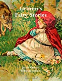 Grimm's Fairy Stories, Jacob Grimm and Wilhelm Grimm, 1475072120