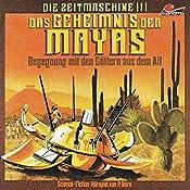 Das Geheimnis der Mayas (Die Zeitmaschine 1) | Peter Bars