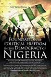 Foundation of Political Freedom in the Democracy of Nigeria: The 21st Century Approach to Civil Progress and Political Democracy in the Country