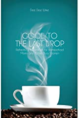 Good to the Last Drop Perfect Paperback