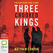 Three Crooked Kings: Three Crooked Kings, Book 1 | Matthew Condon
