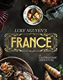 Luke Nguyen's France: A Gastronomic Adventure