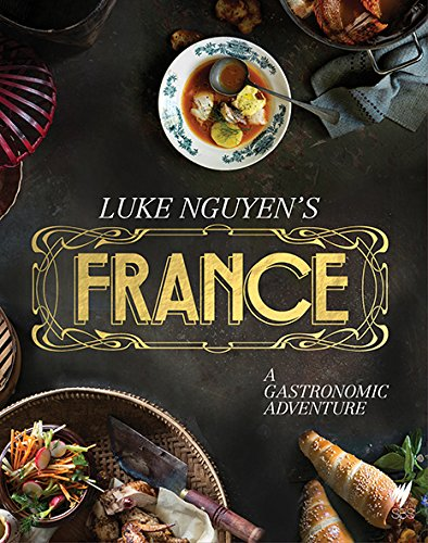 Image of Luke Nguyen's France: A Gastronomic Adventure