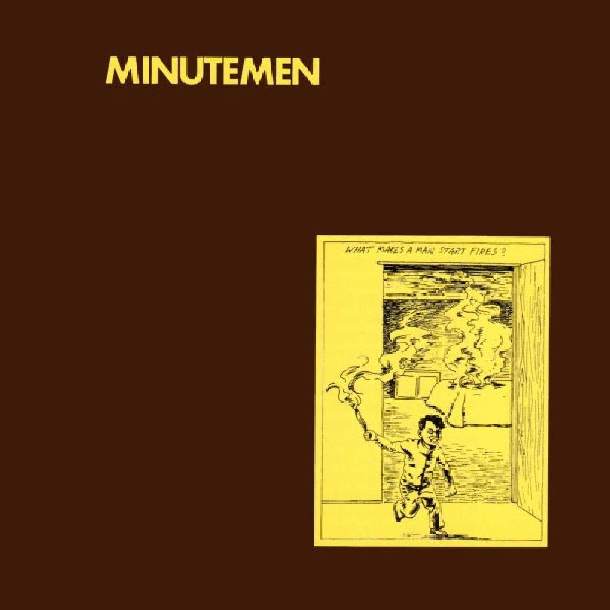 MINUTEMEN - What Makes a Man Start Fires? - Amazon.com Music