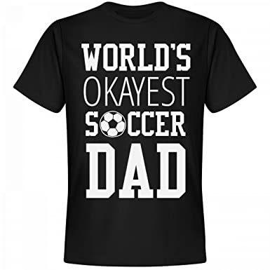 00fda1e4 Image Unavailable. Image not available for. Color: World's Okayest Soccer  Dad Shirt: Unisex Next Level Premium T-Shirt