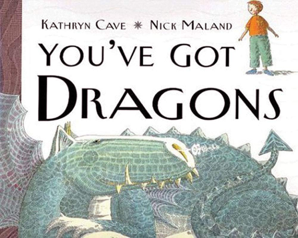 You've Got Dragons: Kathryn Cave, Nick Maland: 0765288528409