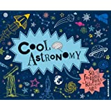 Cool Astronomy - 50 fantastic facts for kids of all ages