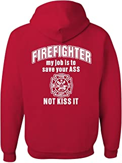 Tee Hunt Firefighter My Job is to Save Your Ass Hoodie Funny Sweatshirt 100020-S-S-PURPL-$P