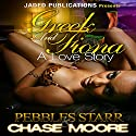Greek and Fiona: A Love Story Audiobook by Chase Moore, Pebbles Starr Narrated by Katt Kampbell
