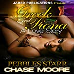 Greek and Fiona: A Love Story | Chase Moore,Pebbles Starr