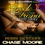 Greek and Fiona: A Love Story | Pebbles Starr, Chase Moore
