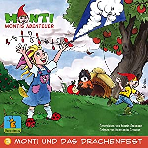 Monti und das Drachenfest (Montis Abenteuer 3) Hörbuch