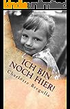 Ich bin noch hier!: Meine Reise zu mir (German Edition)