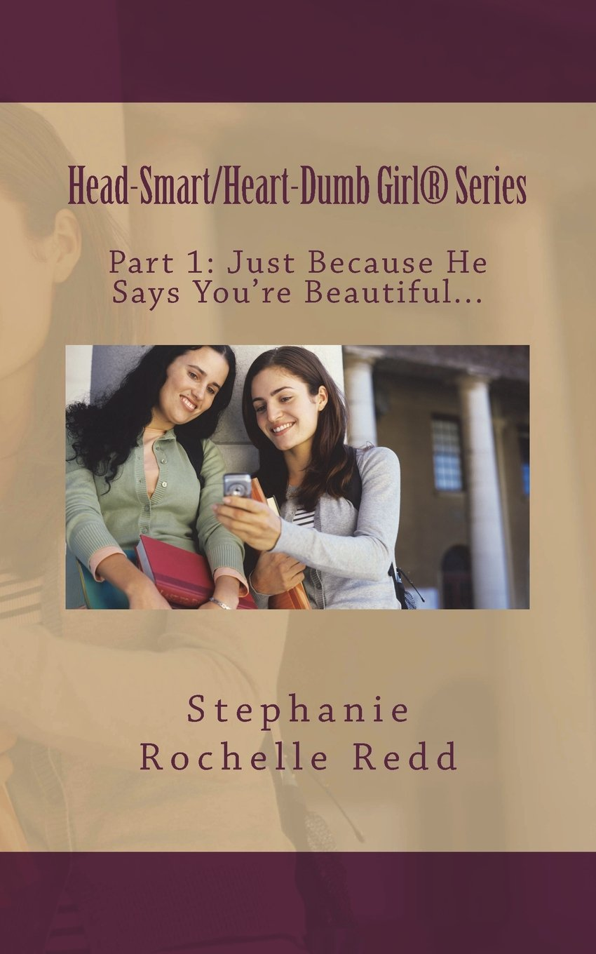 """Download Just Because He Says You're Beautiful...: """"Five Things Every Head-Smart/Heart-Dumb Girl Should Know"""" pdf epub"""