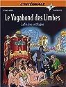 Le Vagabond des Limbes - L'Intégrale, tome 3 : La fin des certitudes par Godard