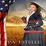 Hannah: Bride of Iowa: American Mail Order Bride Series, Book 29 | Penny Estelle