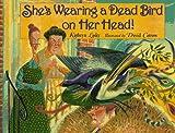 She's Wearing a Dead Bird on Her Head!, Kathryn Lasky, 0786820527