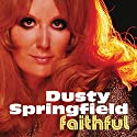 Springfield, Dusty - Faithful [Audio CD]<br>