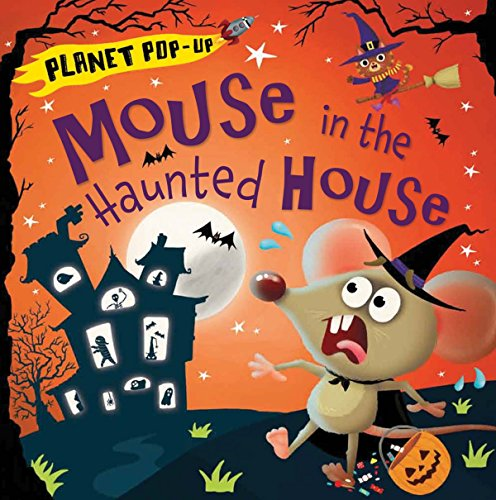 Planet Pop-Up: Mouse in the Haunted House -