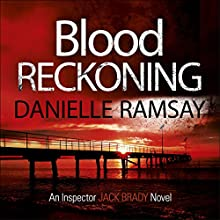 Blood Reckoning: DI Jack Brady, Book 4 Audiobook by Danielle Ramsay Narrated by Mike Rogers