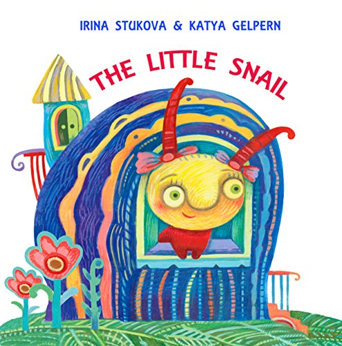 The Little Snail: A Happy Fairy Tale for Children Age 2-6 (Feel-Good Bedtime Stories Book 1)