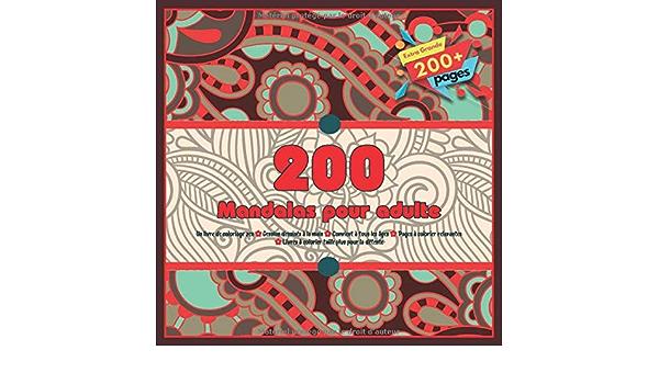 200 Mandalas Pour Adulte Un Livre De Coloriage Zen Dessins Dessines A La Main Convient A Tous Les Ages Pages A Colorier Relaxantes Livres A Taille Plus